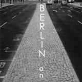 Bernard Pharabet – Berlin on Line – Galerie «une image…», Saint-Etienne – du 4 au 19 sept 2015